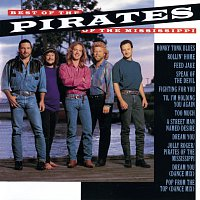 Pirates Of The Mississippi – Best Of The Pirates Of The Mississippi