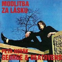 Petr Novák, George&Beatovens – Modlitba za lásku