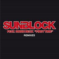 Sunblock, Robin Beck – First Time [Remixes]
