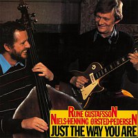 Rune Gustafsson, Niels-Henning Orsted Pedersen – Just The Way You Are