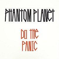 Phantom Planet – Do The Panic