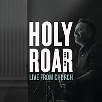 Chris Tomlin – Holy Roar: Live From Church