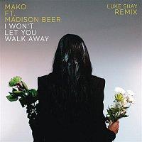 Mako, Madison Beer – I Won't Let You Walk Away (Luke Shay Remix)