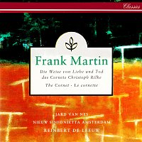 Jard van Nes, Nieuw Sinfonietta Amsterdam, Reinbert de Leeuw – Martin: Die Weise von Liebe und Tod des Cornets Christoph Rilke