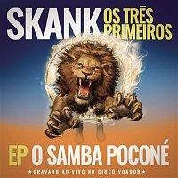 Skank – Skank, Os Tres Primeiros - EP Samba Poconé (Gravado ao Vivo no Circo Voador)