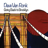 Dave Van Ronk – Going Back To Brooklyn