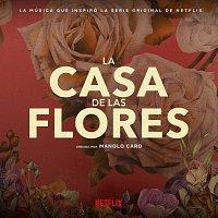 Různí interpreti – La Música Que Inspiró La Serie Original De Netflix, La Casa De Las Flores [Creada Por Manolo Caro]