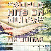 Mr. Guitar – World Hits On Guitar