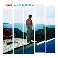 Dave – Doux Tam Tam