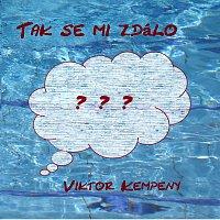 Viktor Kempeny – Tak se mi zdálo - Single