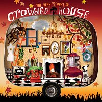 Crowded House – The Very Very Best Of Crowded House