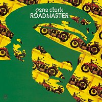 Gene Clark – Roadmaster [Expanded Edition]