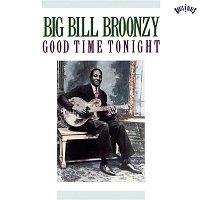 Big Bill Broonzy – Good Time Tonight