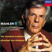 Christoph von Dohnányi, The Cleveland Orchestra – Mahler: Symphony No. 6 / Schoenberg: 5 Orchesterstucke / Webern: Im Sommerwind