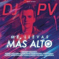DJ PV, Alex Campos, Redimi2 – Me Llevas Más Alto