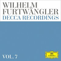 Wilhelm Furtwangler – Wilhelm Furtwangler: Decca Recordings [Vol. 7]