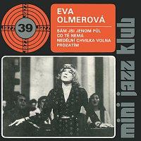 Eva Olmerová – Mini Jazz Klub 39