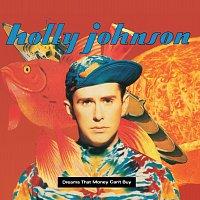 Holly Johnson – Dreams That Money Can't Buy [Bonus Tracks Edition]