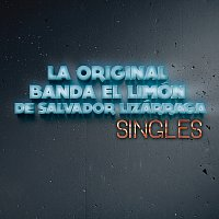 La Original Banda El Limón de Salvador Lizárraga – Singles