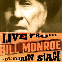 Bill Monroe – Live from Mountain Stage: Bill Monroe