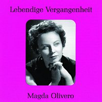 Magda Olivero – Lebendige Vergangenheit - Magda Olivero