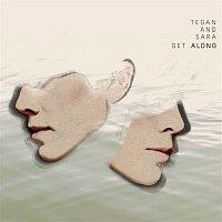 Tegan, Sara – Get Along