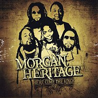 Morgan Heritage – Here Comes The Kings