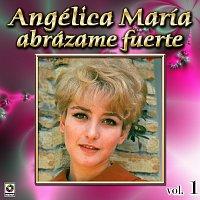 Angélica María – Colección De Oro, Vol. 1: Abrázame Fuerte