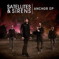 Satellites, Sirens – Anchor - EP