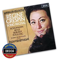 Régine Crespin, John Wustman – Song Recital - Schumann, Wolf, Debussy, Poulenc