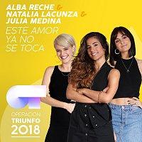 Alba Reche, Natalia Lacunza, Julia Medina – Este Amor Ya No Se Toca [Operación Triunfo 2018]