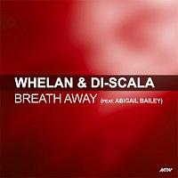 Whelan & Di Scala, Abigail Bailey – Breath Away