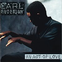 Carl Anderson – An Act Of Love