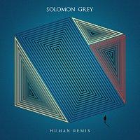 Solomon Grey – Human Remix