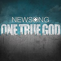 NewSong – One True God