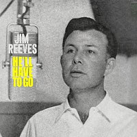 Jim Reeves – He'll Have To Go