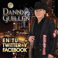 Danny Guillén – En Tu Twitter Y Facebook