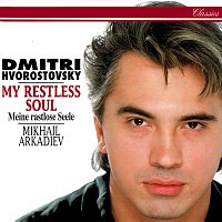 Dmitri Hvorostovsky, Mikhail Arkadiev – My Restless Soul