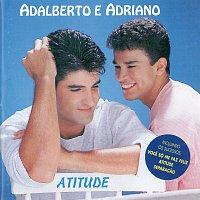 Adalberto E Adriano – Atitude