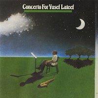 Yusef Lateef – Concerto For Yusef Lateef