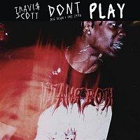 Travis Scott, Big Sean & The 1975 – Don't Play