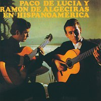 Paco De Lucía, Ramón De Algeciras – Paco De Lucia / Ramon De Algeciras En Hispanoamerica