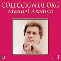 Manuel Ascanio – Colección de Oro: El Trovador Romántico, Vol. 1