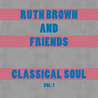 Ruth Brown, Friends – Classical Soul Vol. 1