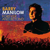 Barry Manilow – Forever And Beyond