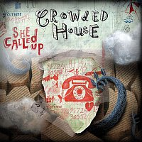 Crowded House – She Called Up