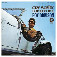 Roy Orbison – Cry Softly Lonely One [Remastered]