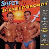 Tezkej Pokondr – Super Těžkej Pokondr