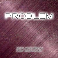 Liv Taylor – Problem