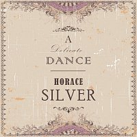 Horace Silver – A Delicate Dance